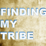 Finding Your Personal and Professional Tribe
