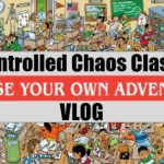 The Controlled Chaos Classroom – A Choose your own Adventure Vlog
